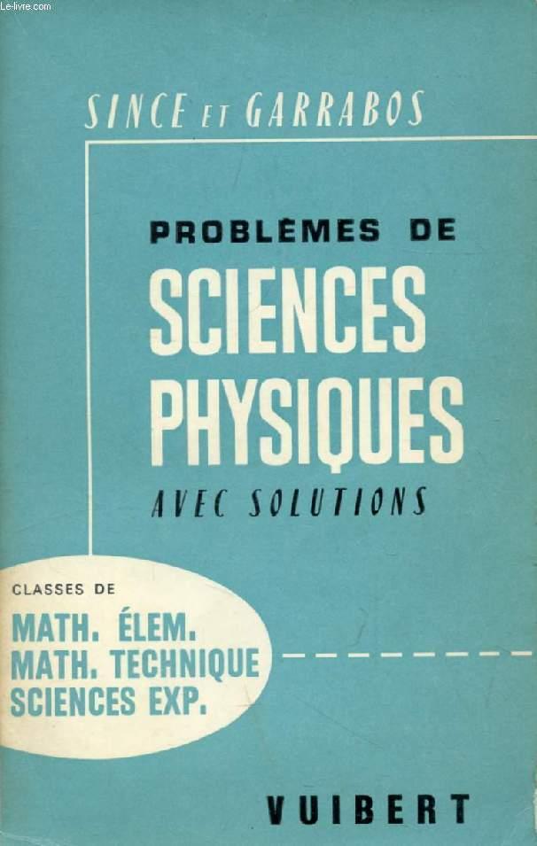 PROBLEMES DE SCIENCES PHYSIQUES AVEC SOLUTIONS, MATHEMATIQUES ELEMENTAIRES, MATHEMATIQUES-TECHNIQUE, SCIENCES EXPERIMENTALES