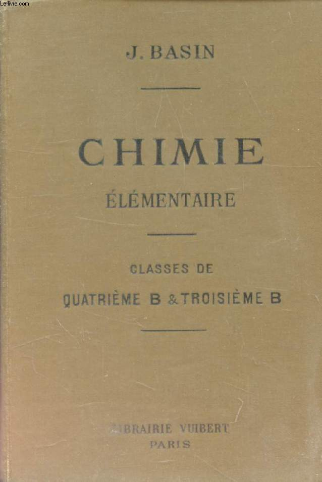 CHIMIE ELEMENTAIRE A L'USAGE DES ELEVES DES CLASSES DE 4e B ET DE 3e B