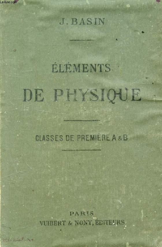 ELEMENTS DE PHYSIQUE (OPTIQUE, ELECTRICITE) A L'USAGE DES ELEVES DES CLASSES DE 1re A ET B