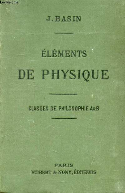 NOTIONS DE PHYSIQUE (COMPLEMENTS) A L'USAGE DES ELEVES DES CLASSES DE PHILOSOPHIE A ET B