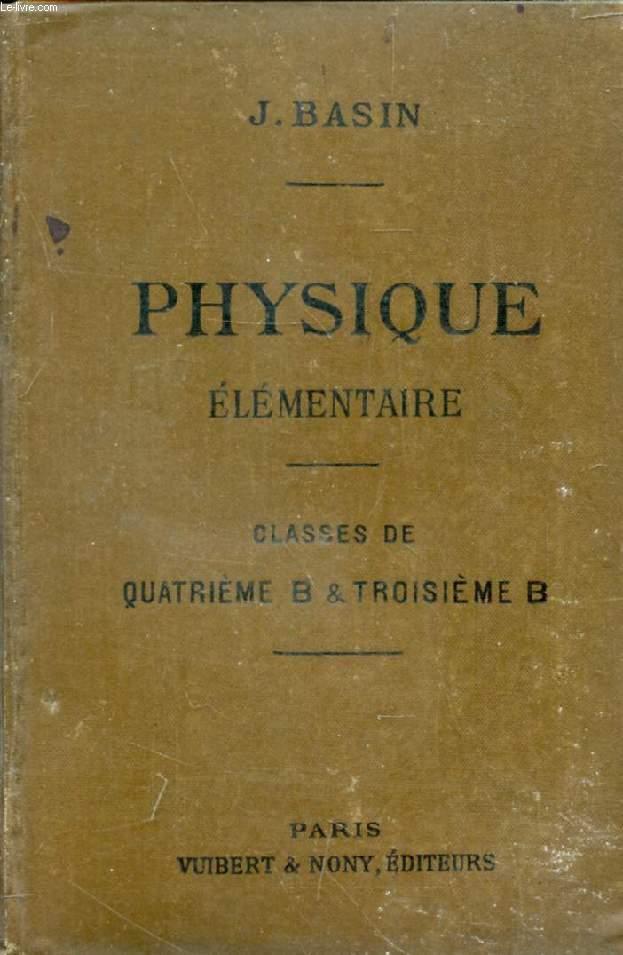 PHYSIQUE ELEMENTAIRE A L'USAGE DES ELEVES DES CLASSES DE 4e B ET DE 3e B