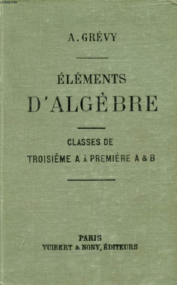 ELEMENTS D'ALGEBRE, CLASSES DE 3e A à 1re A et B