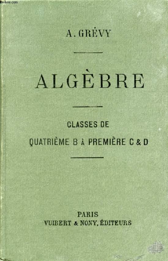 ALGEBRE, CLASSES DE 4e B à 1re C et D