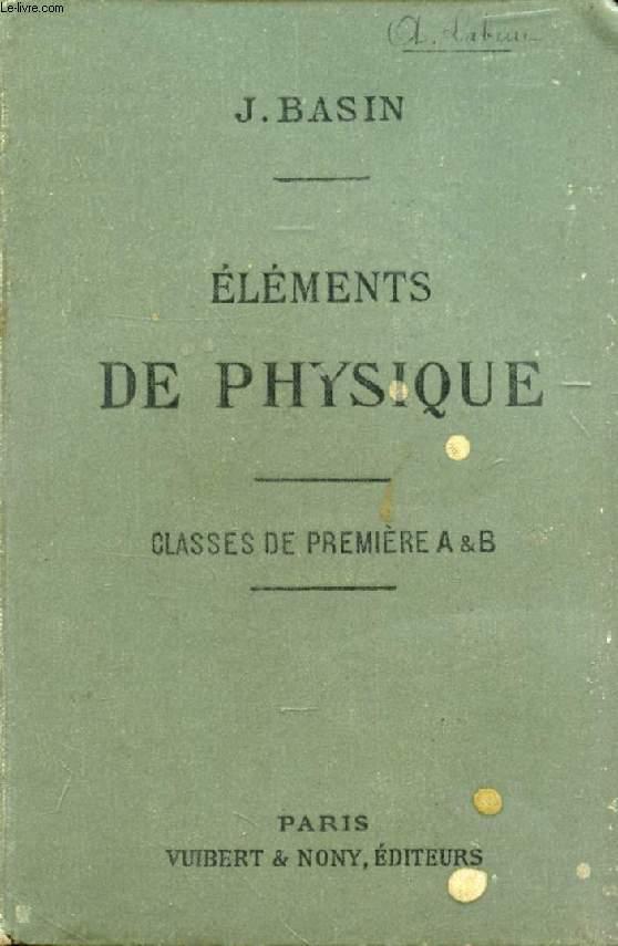 ELEMENTS DE PHYSIQUE (OPTIQUE, ELECTRICITE) A L'USAGE DES ELEVES DE LA CLASSE DE 1re A ET B