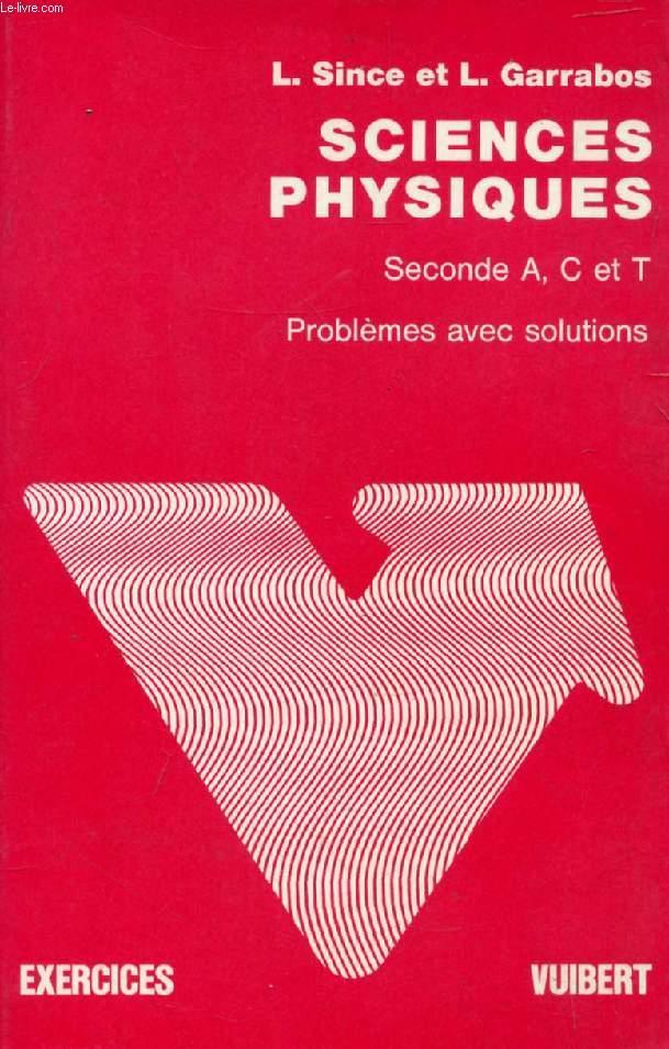PROBLEMES DE SCIENCES PHYSIQUES A L'USAGE DES CLASSES DE 2de C, T (AVEC SOLUTIONS)