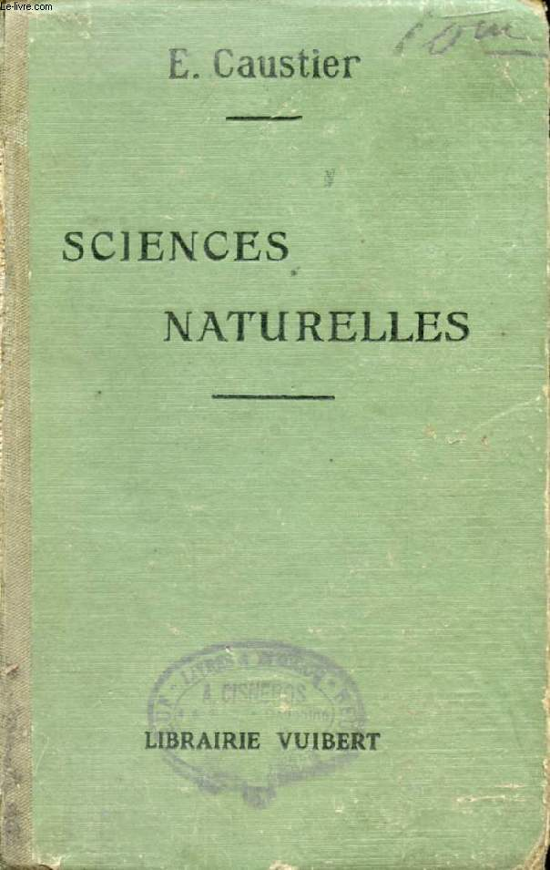 SCIENCES NATURELLES A L'USAGE DES ELEVES DES CLASSES DE PHILOSOPHIE ET DE MATHEMATIQUES