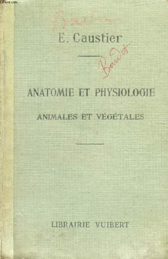 ANATOMIE ET PHYSIOLOGIE ANIMALES ET VEGETALES, ELEVES DE PHILOSOPHIE A ET B ET MATHEMATIQUES A ET B, E.N. ET E.P.S., BREVETS DE CAPACITE, ECOLES D'AGRICULTURE ET VETERINAIRES
