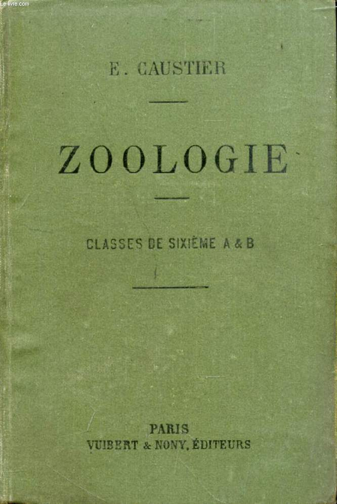 ZOOLOGIE A L'USAGE DES ELEVES DES CLASSES DE 6e A ET B