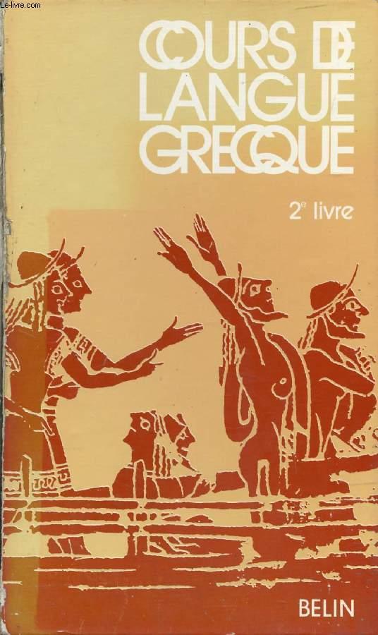 COURS DE LANGUE GRECQUE, 2e LIVRE