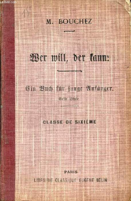 WER WILL, DER KANN, EIN BUCH FÜR JUNGE ANFÄNGER (1. STUFE), CLASSE DE 6e