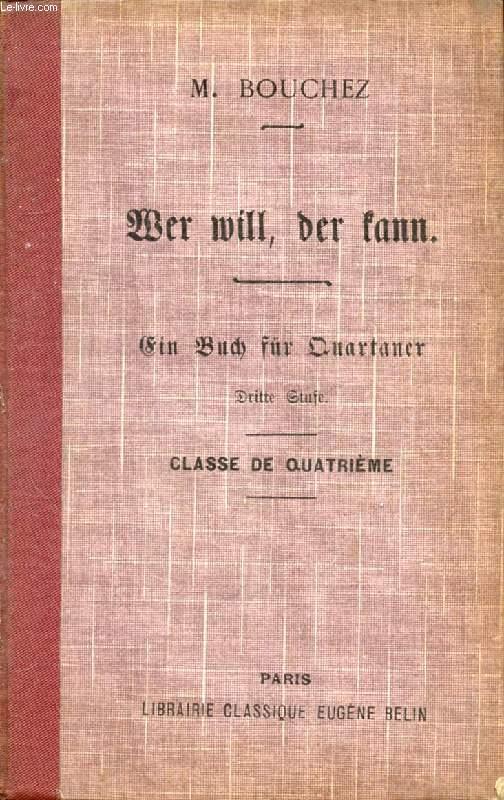 WER WILL, DER KANN, EIN BUCH FÜR QUARTANER (DRITTE STUFE), CLASSE DE 4e