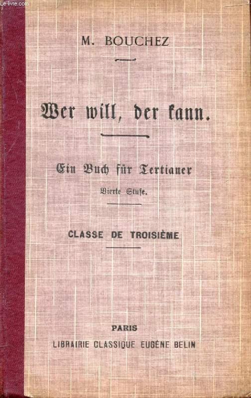 WER WILL, DER KANN, EIN BUCH FÜR TERTIANER (VIERTE STUFE), CLASSE DE 3e