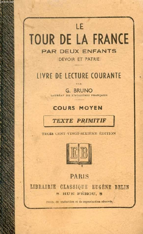 LE TOUR DE LA FRANCE PAR DEUX ENFANTS, DEVOIR ET PATRIE, COURS MOYEN (TEXTE PRIMITIF)