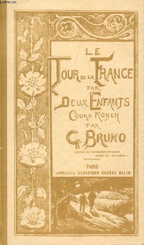 LE TOUR DE LA FRANCE PAR DEUX ENFANTS, DEVOIR ET PATRIE, COURS MOYEN