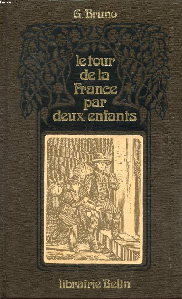 LE TOUR DE LA FRANCE PAR DEUX ENFANTS, DEVOIR ET PATRIE, LIVRE DE LECTURE COURANTE