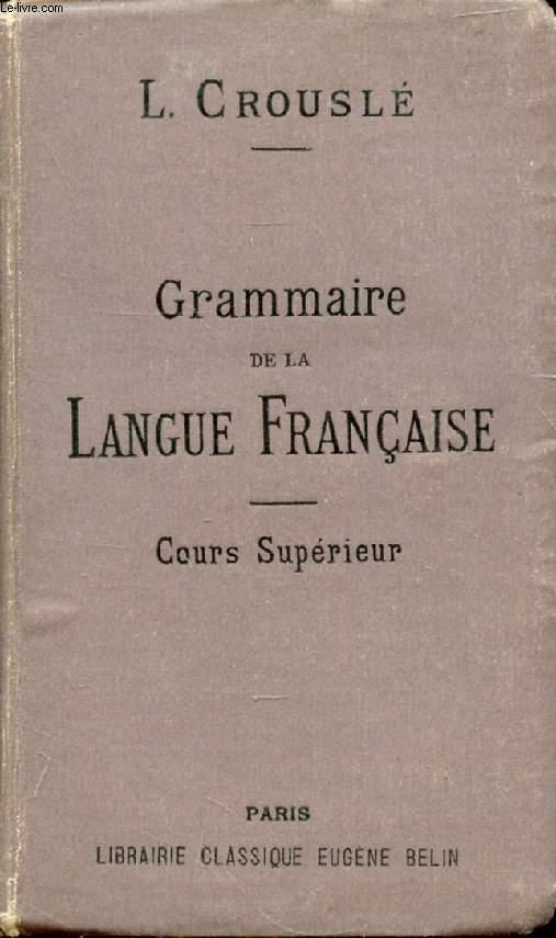 GRAMMAIRE DE LA LANGUE FRANCAISE, COURS SUPERIEUR