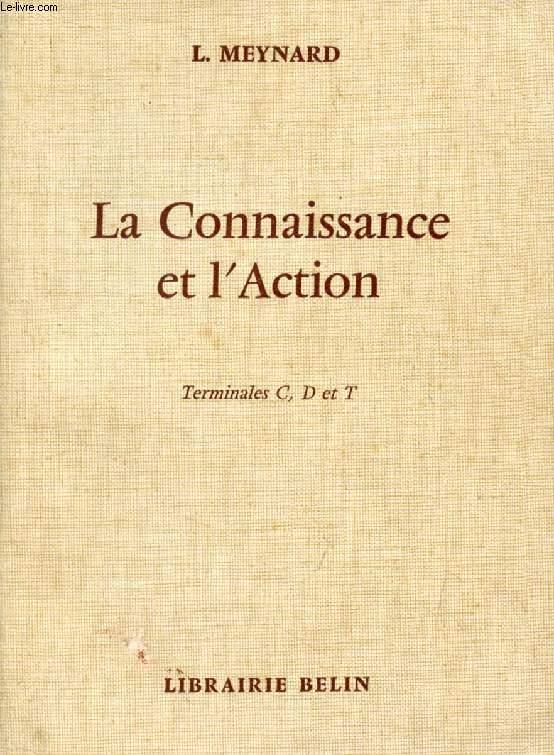 LA CONNAISSANCE ET L'ACTION, TERMINALES C, D, T