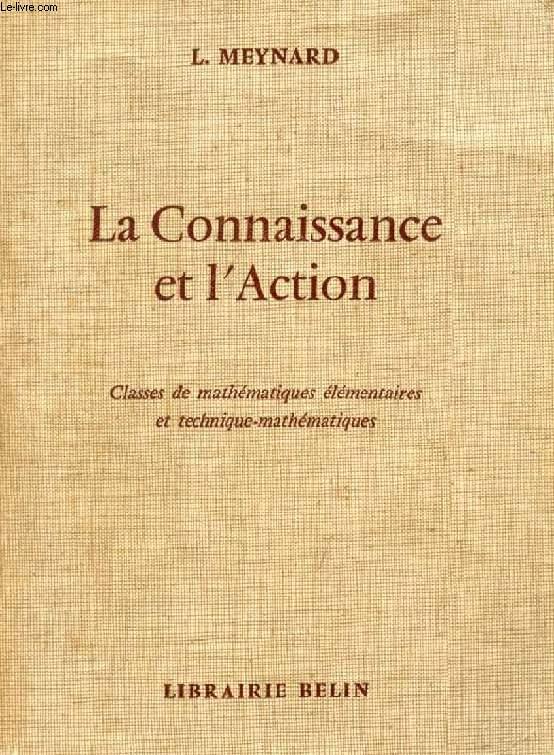 LA CONNAISSANCE ET L'ACTION, MATHEMATIQUES ELEMENTAIRES, MATHEMATIQUES ET TECHNIQUE