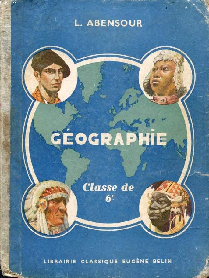 GEOGRAPHIE PHYSIQUE ET GENERALE, CLASSE D'ORIENTATION, CLASSE DE 6e, ANNEE PREPARATOIRE DES E.P.S. ET DES ECOLES PRATIQUES
