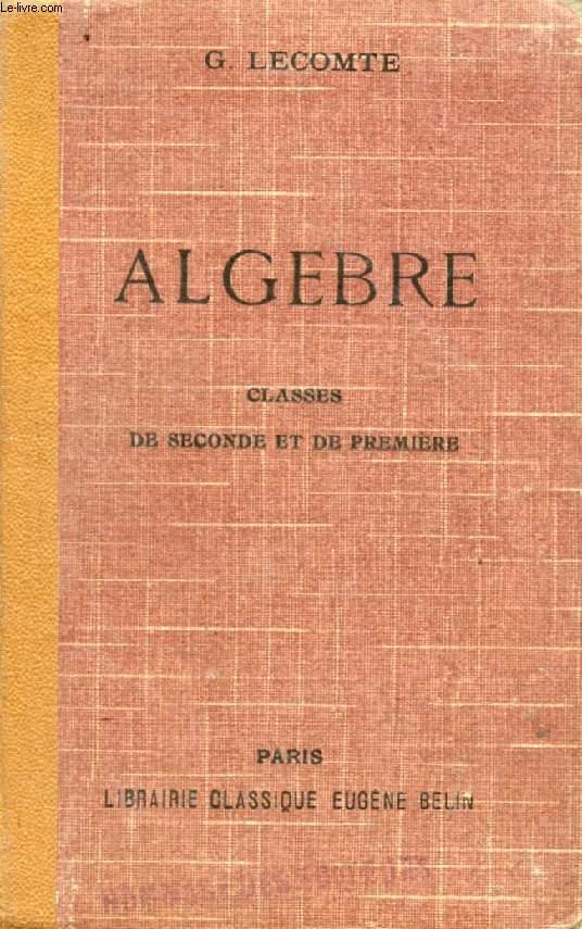ALGEBRE A L'USAGE DES CLASSES DE 2de ET DE 1re