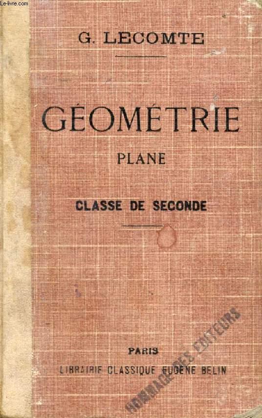 GEOMETRIE PLANE A L'USAGE DE LA CLASSE DE 2de