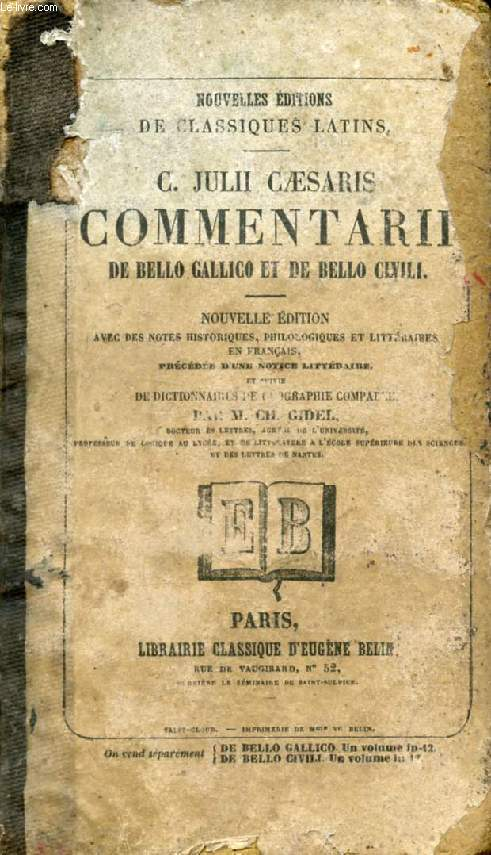 C. JULII CAESARIS COMMENTARII DE BELLO GALLICO ET DE BELLO CIVILI