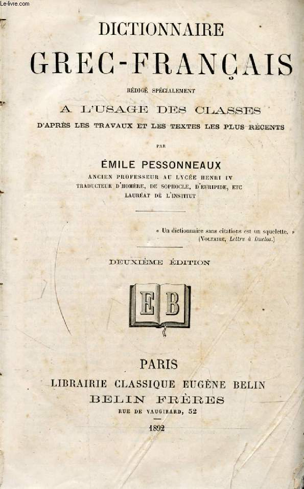 DICTIONNAIRE GREC-FRANCAIS REDIGE SPECIALEMENT A L'USAGE DES CLASSES