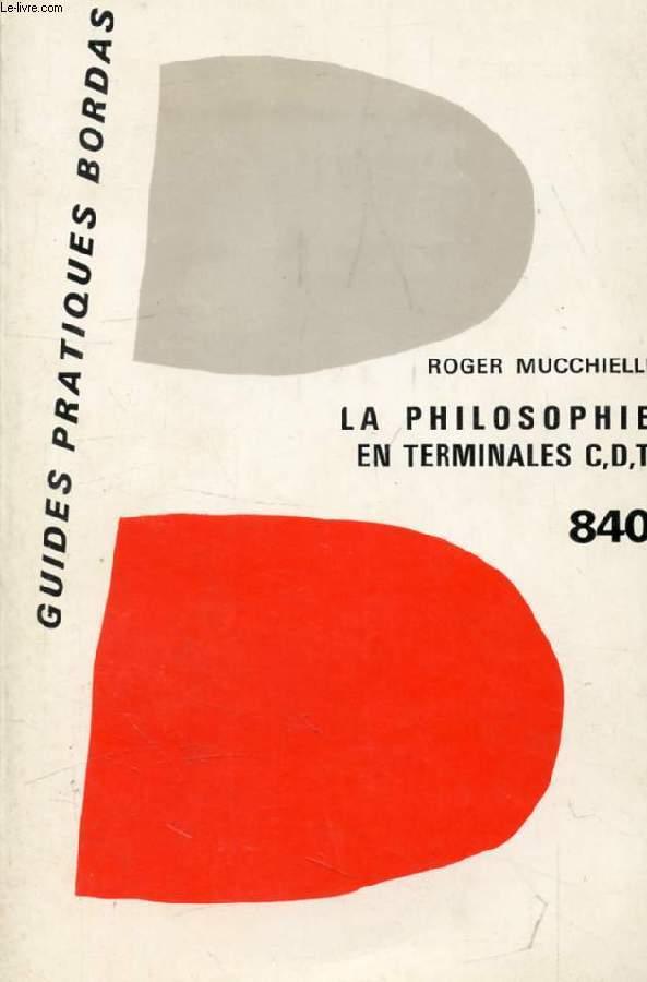 PHILOSOPHIE DE LA CONNAISSANCE ET DE L'ACTION, CLASSES DE TERMINALES C, D, T
