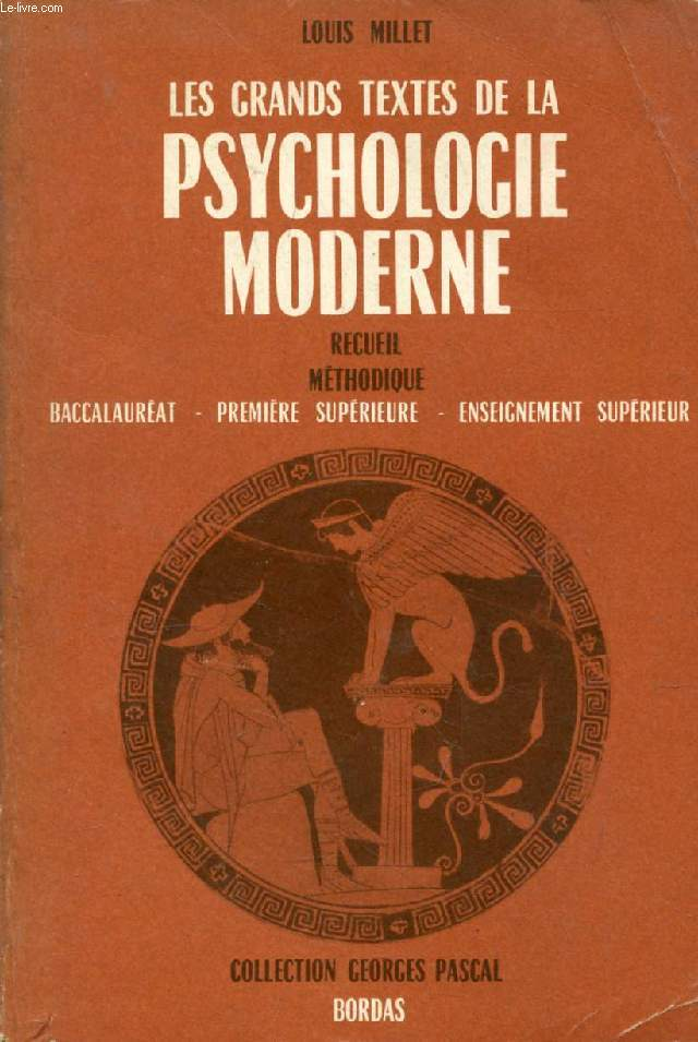 LES GRANDS TEXTES DE LA PSYCHOLOGIE MODERNE, Recueil Méthodique, Baccalauréat, Première Supérieure, Enseignement Supérieur
