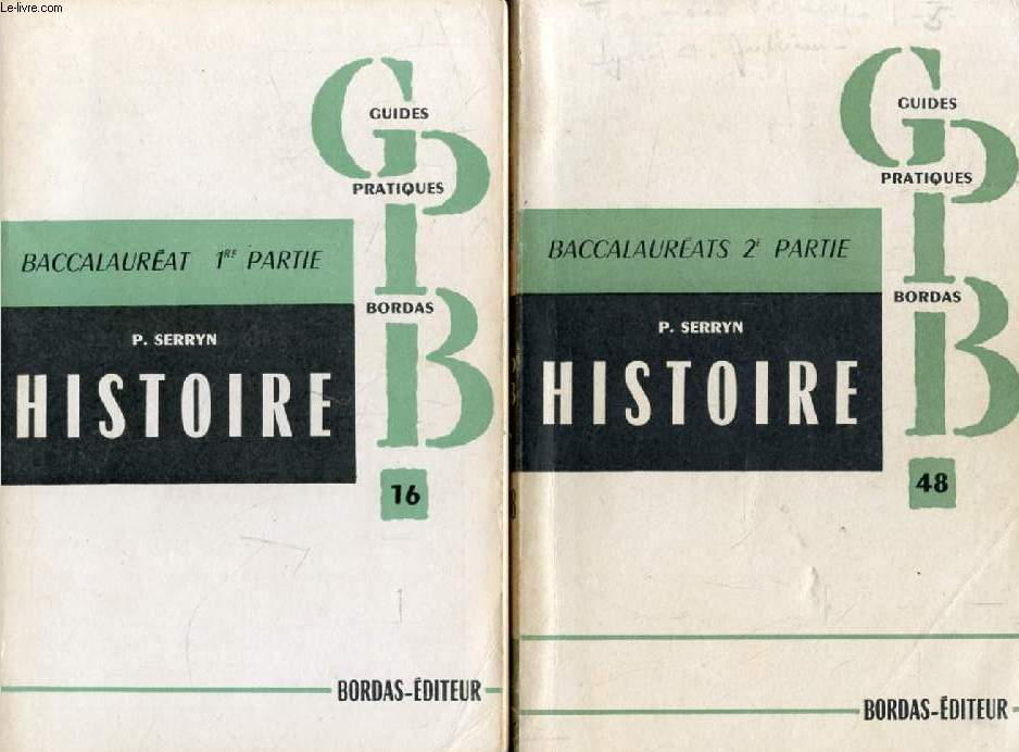 L'HISTOIRE AU BACCALAUREAT (ET A L'EXAMEN DE FIN DE 1re), 2 PARTIES, 1848-1914 / 1851-1948