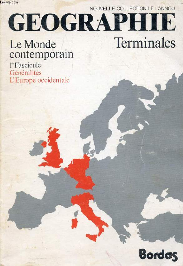 GEOGRAPHIE TERMINALES, LE MONDE CONTEMPORAIN, 1er FASCICULE, GENERALITES, L'EUROPE OCCIDENTALE