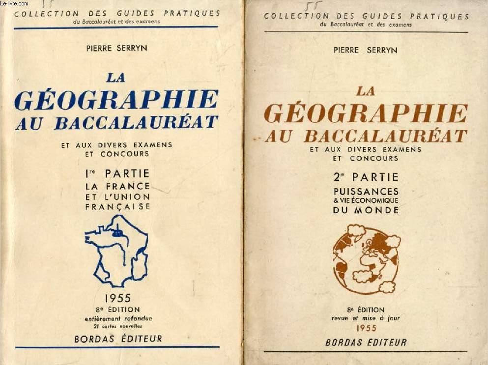 LA GEOGRAPHIE AU BACCALAUREAT ET AUX DIVERS EXAMENS ET CONCOURS, 2 PARTIES (2 VOLUMES)