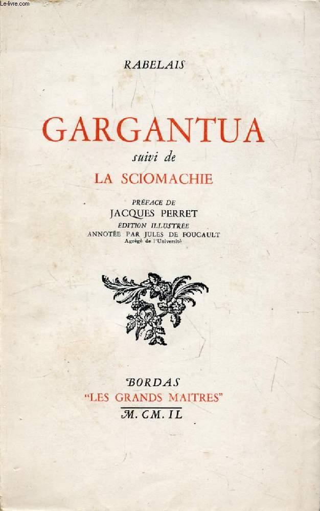 GARGANTUA, Suivi de LA SCIOMACHIE (LES GRANDS MAITRES)