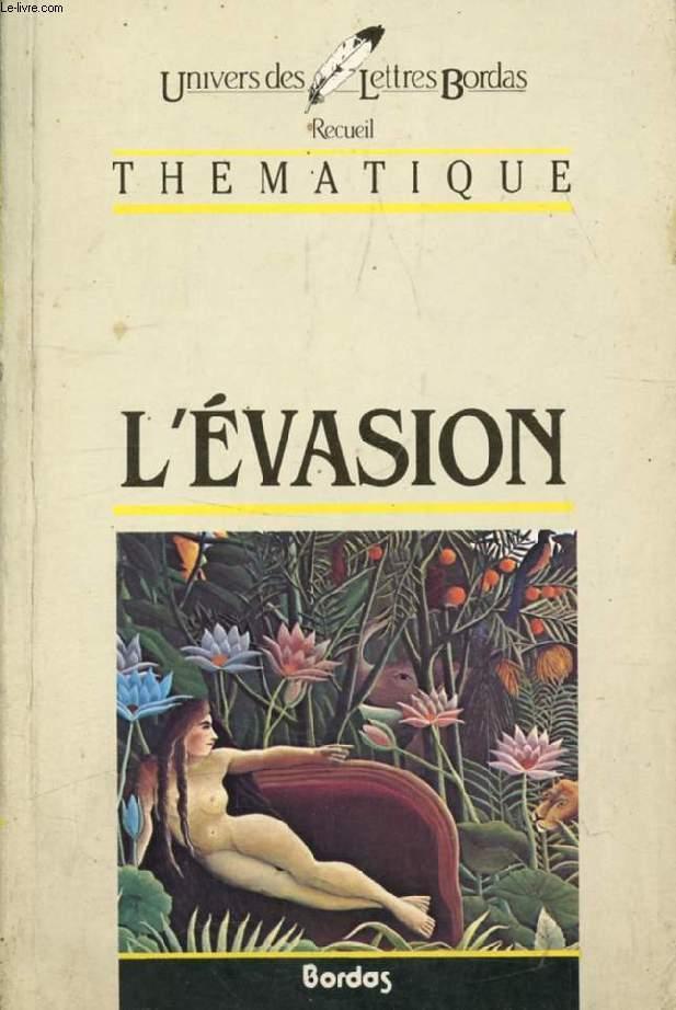 L'EVASION (RECUEIL THEMATIQUE)