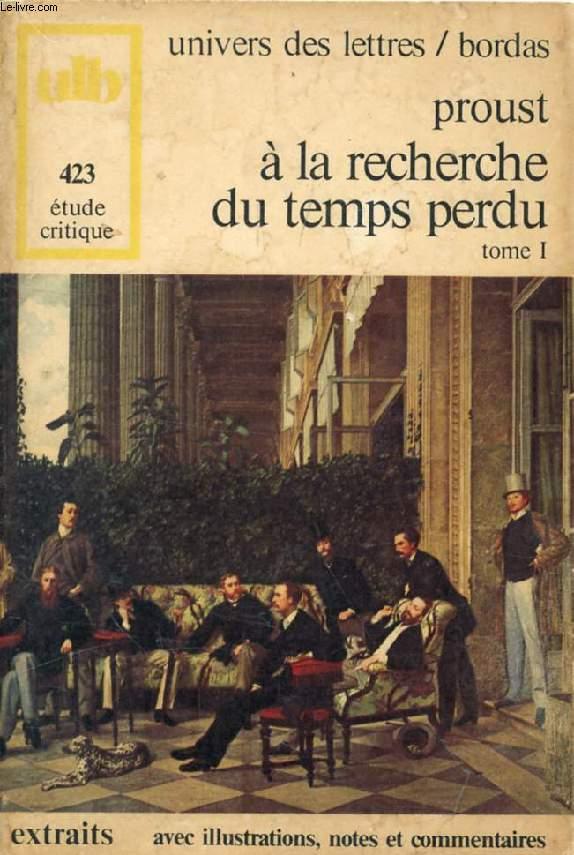 A LA RECHERCHE DU TEMPS PERDU, TOME I (EXTRAITS)