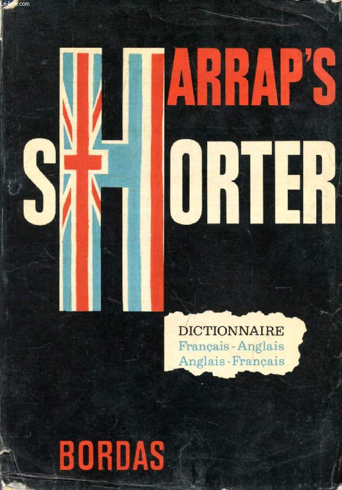 HARRAP'S NEW SHORTER FRENCH AND ENGLISH DICTIONARY, FRENCH-ENGLISH, ENGLISH-FRENCH