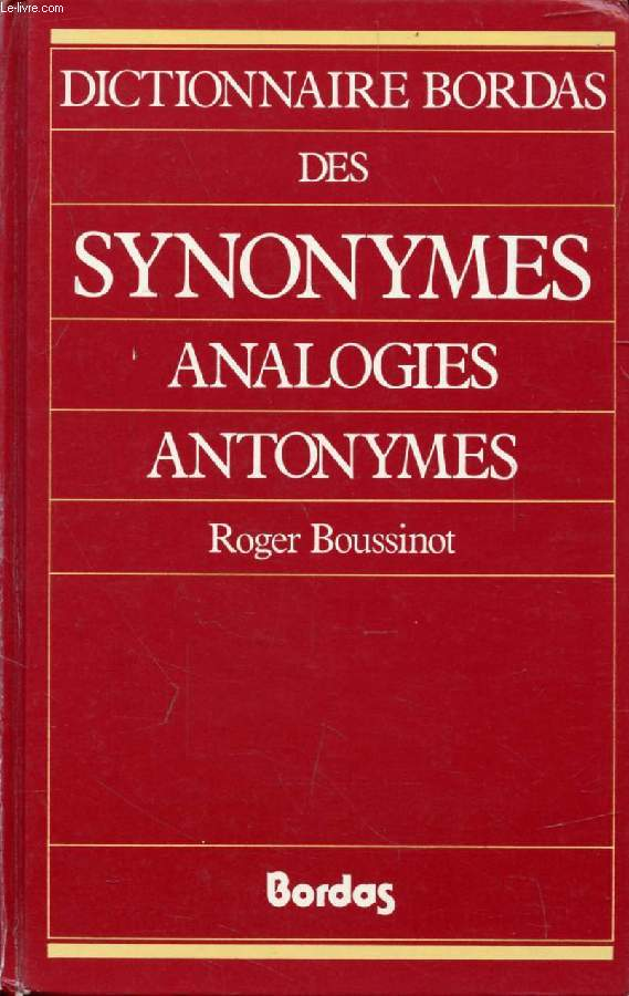 DICTIONNAIRE BORDAS DES SYNONYMES, ANALOGIES, ANTONYMES