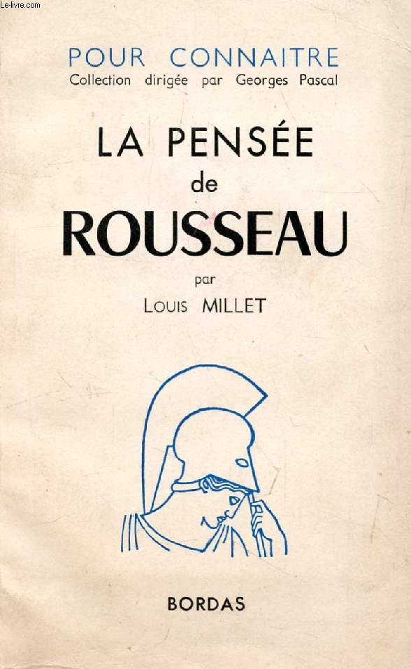 LA PENSEE DE JEAN-JACQUES ROUSSEAU (POUR CONNAITRE LA PENSEE)