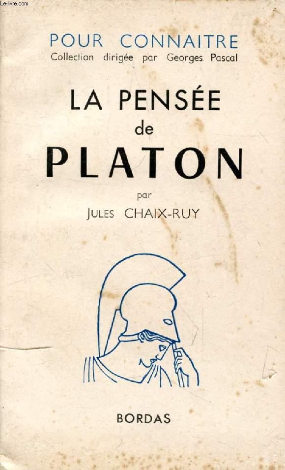 LA PENSEE DE PLATON (POUR CONNAITRE LA PENSEE)