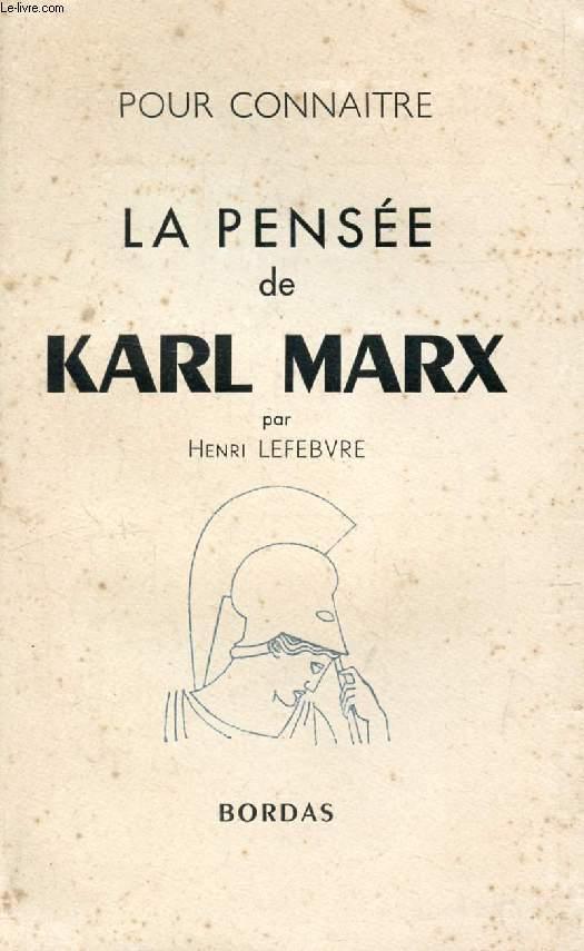 LA PENSEE DE KARL MARX (POUR CONNAITRE LA PENSEE)