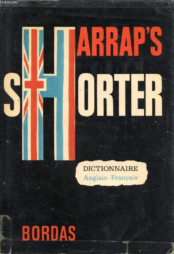 HARRAP'S NEW SHORTER FRENCH AND ENGLISH DICTIONARY, PART 2, ENGLISH-FRENCH