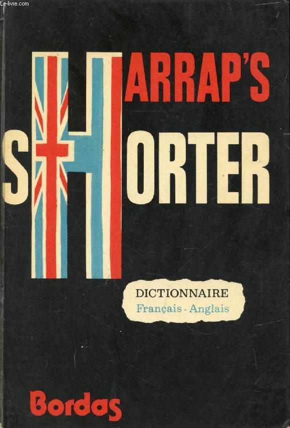 HARRAP'S NEW SHORTER FRENCH AND ENGLISH DICTIONARY, PART 1, FRENCH-ENGLISH