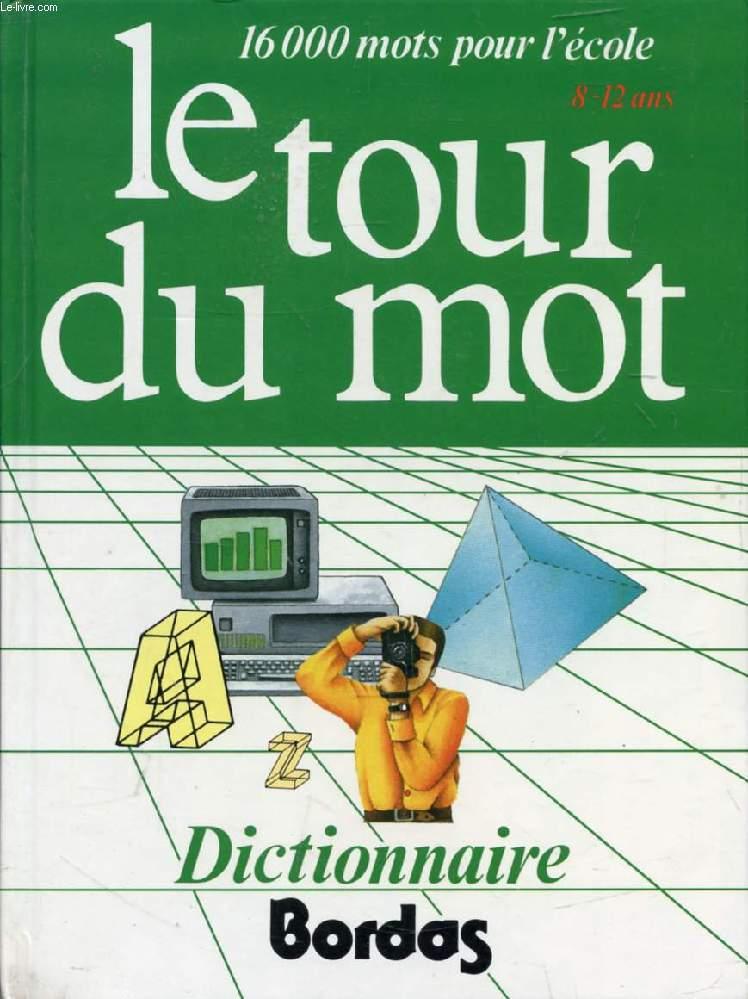 LE TOUR DU MOT (DICTIONNAIRE)