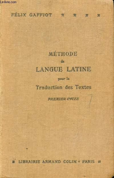 METHODE DE LANGUE LATINE POUR LA TRADUCTION DES TEXTES, A L'USAGE DES ELEVES DU 1er CYCLE