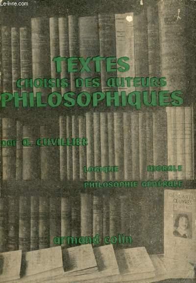 TEXTES CHOISIS DES AUTEURS PHILOSOPHIQUES, TOME II, LOGIQUE ET PHILOSOPHIE DES SCIENCES, MORALE, PHILOSOPHIE GENERALE