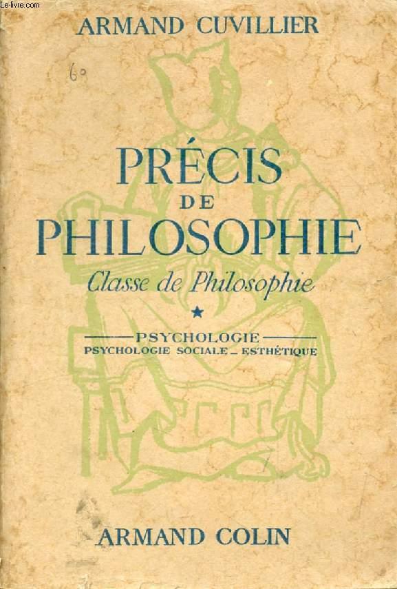 PRECIS DE PHILOSOPHIE, CLASSE DE PHILOSOPHIE, TOME I, PSYCHOLOGIE, PSYCHOLOGIE SOCIALE ET ESTHETIQUE