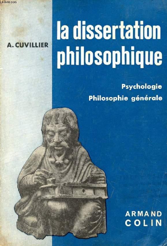 LA DISSERTATION PHILOSOPHIQUE, PSYCHOLOGIE, PHILOSOPHIE GENERALE