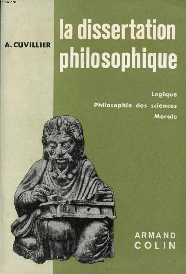 LA DISSERTATION PHILOSOPHIQUE, LOGIQUE, PHILOSOPHIE DES SCIENCES, MORALE