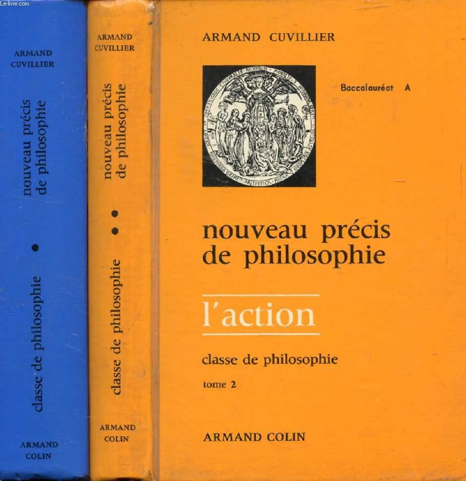 NOUVEAU PRECIS DE PHILOSOPHIE, CLASSE DE PHILOSOPHIE, 2 TOMES (LA CONNAISSANCE / L'ACTION)