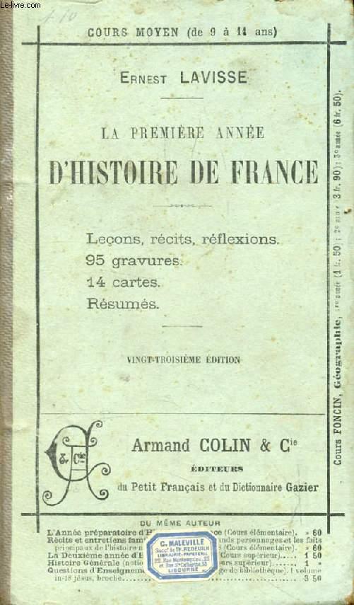 LA PREMIERE ANNEE (NOUVELLE) D'HISTOIRE DE FRANCE, LECONS, RECITS, REFLEXIONS